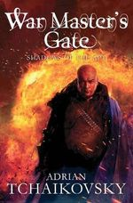 War Master's Gate : Shadows of the APT Series : Book 9 - Adrian Tchaikovsky