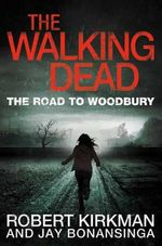 The Walking Dead 2 : The Road to Woodbury - Robert Kirkman