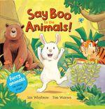 Say Boo to the Animals! - Ian Whybrow