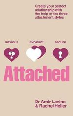 Attached : Identify Your Attachment Style and Find Your Perfect Match - Amir Levine