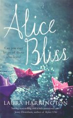 Alice Bliss : Can you ever let go of those who leave? - Laura Harrington
