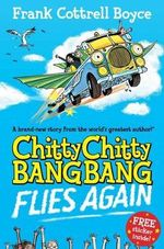 Chitty Chitty Bang Bang Flies Again - Frank Cottrell Boyce