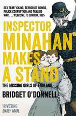 Inspector Minahan Makes a Stand : the Missing Girls of England - Bridget O'Donnell