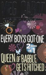 Every Boys Got One  \ Queen of Babble Gets Hitched : 2 Books In 1 - Meg Cabot