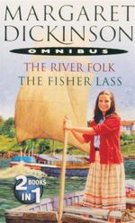 The River Folk / The Fisher Lass : 2 Books in 1 - Margaret Dickinson