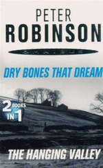 Dry Bones That Dream and The Hanging Valley : 2 Books in 1 - Peter Robinson