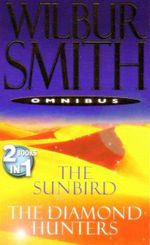 The Sunbird and The Diamond Hunters : 2 Books In 1 - Wilbur Smith