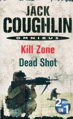 Kill Zone / Dead Shot : 2 Books In 1 - Jack Coughlin