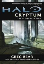 Halo : Cryptum : The Forerunner Saga - Greg Bear