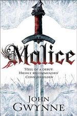 Malice : Book One of the Faithful and the Fallen - John Gwynne