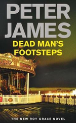 Dead Man's Footsteps : Detective Superintendent Roy Grace : Book 4 - Peter James