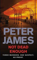 Not Dead Enough : Detective Superintendent Roy Grace Series : Book 3  - Peter James