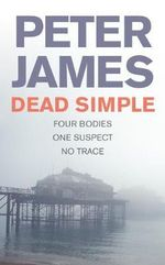 Dead Simple : Detective Superintendent Roy Grace : Book 1 - Peter James