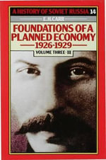 A History of Soviet Russia: Section 4, v. 3 : Foundations of a Planned Economy - Edward Hallett Carr