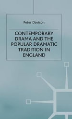 Contemporary Drama and the Popular Dramatic Tradition in England - Peter Davison