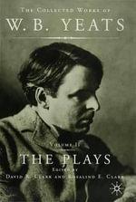 The Plays : Vol.2 - W. B. Yeats