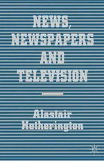 News, Newspapers and Television : The Case of Nigeria - Alastair Hetherington