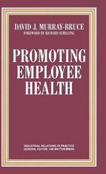 Promoting Employee Health : Building Occupational Citizenship - David J. Murray-Bruce