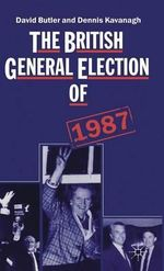 The British General Election of 1987 - David Butler