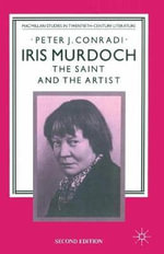 Iris Murdoch : The Saint and the Artist - Peter J. Conradi