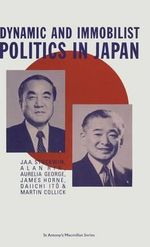 Dynamic and Immobilist Politics in Japan - J. A. A. Stockwin