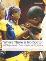Where There is No Doctor : A Village Health Care Handbook for Africa - David Werner