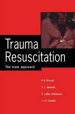 Trauma Resuscitation : The Team Approach