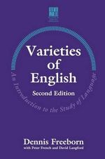 Varieties of English : An Introduction to the Study of Languages - Dennis Freeborn