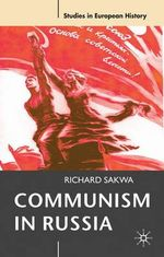 Communism in Russia : European History In Perspective - Richard Sakwa