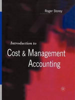 Introduction to Cost and Management Accounting - Roger Storey