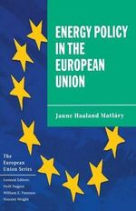 Energy Policy in the European Union - Janne Haaland Matlary