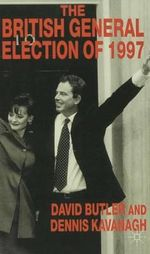 The British General Election of 1997 - David Butler