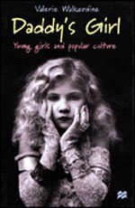 Daddy's Girl : Young Girls and Popular Culture - Valerie Walkerdine