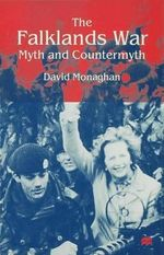 The Falklands War : Myth and Countermyth - David Monaghan