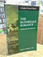 The Blithedale Romance : Nathaniel Hawthorne - Nathaniel Hawthorne