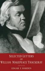 Selected Letters of William Makepeace Thackeray - William Makepeace Thackeray