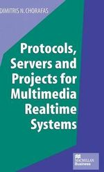 Protocols, Servers and Projects for Multimedia Realtime Systems - Dimitris N. Chorafas