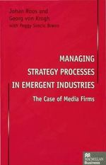 Managing Strategy Processes in Emergent Industries : The Case of Media Firms - Johan Roos