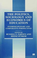 The Politics, Sociology and Economics of Education : Interdisciplinary and Comparative Perspectives