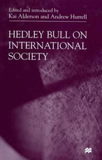 Hedley Bull on International Society - Hedley Bull