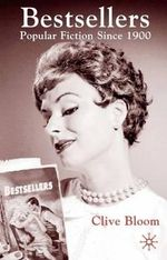 Bestsellers : Popular Fiction Since 1900 - Clive Bloom