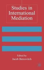 Studies in International Mediation : Advances in Foreign Policy Analysis