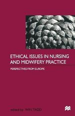 Ethical Issues in Nursing Practice : Perspectives from Europe