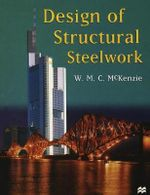 Design of Structural Steelwork - W.M.C. McKenzie