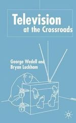Television at the Crossroads - George Wedell