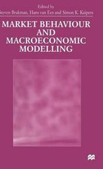 Market Behaviour and Macroeconomic Modelling