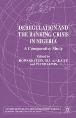 Deregulation and the Banking Crisis in Nigeria : A Comparative Study