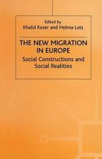 The New Migration in Europe : Social Constructions and Social Realities