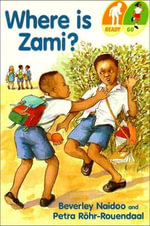 Where is Zami? - Beverley Naidoo