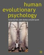 Human Evolutionary Psychology : Evolutionary and Comparative Perspectives - Louise Barrett